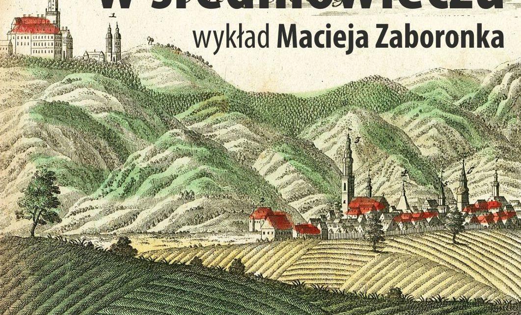 Świebodzice w średniowieczu – wykład Macieja Zaboronka